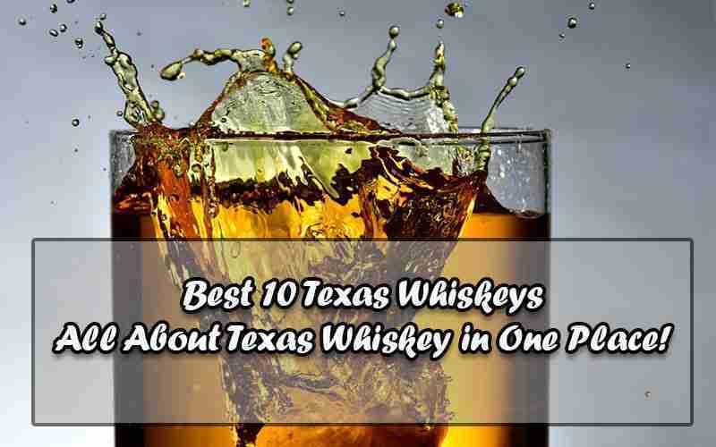 Best 10 Texas Whiskeys